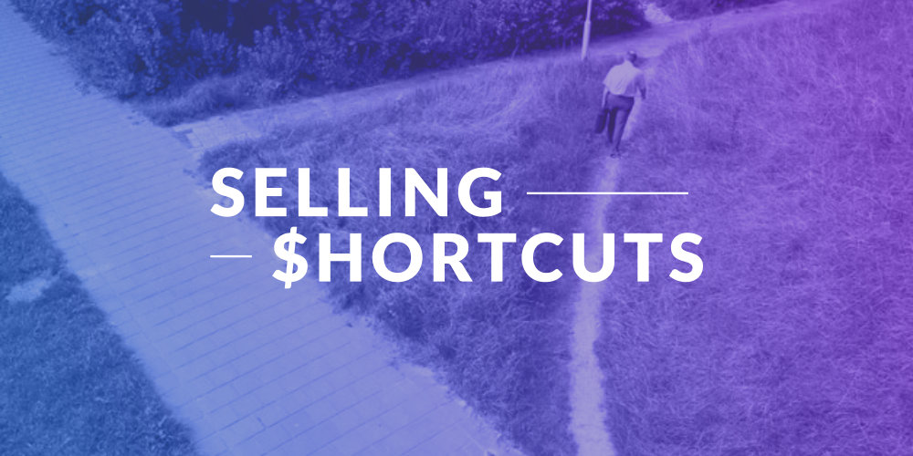 Selling Shortcuts